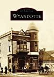 Wyandotte (MI) (Images of America)