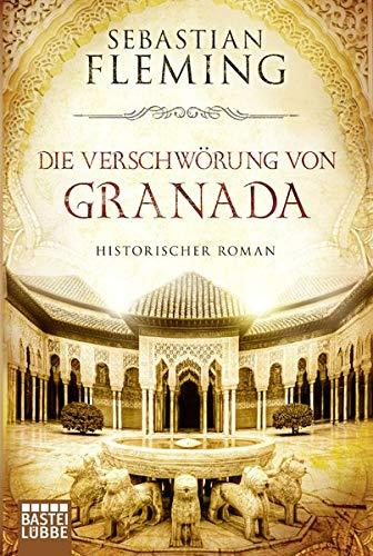 Die Verschwörung von Granada: Historischer Roman