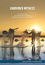 Undivided Witness: Followers of Jesus, Community Development, and Least-Reached Communities