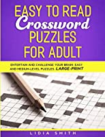 Easy to Read Crossword Puzzles for Adult: Entartain and Challenge your Brain, Medium- Level, Large- Print (Word Search Puzzle)