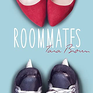 Roommates                   By:                                                                                                                                 Tara Brown                               Narrated by:                                                                                                                                 Elizabeth Hart,                                                                                        Eric London                      Length: 7 hrs and 46 mins     131 ratings     Overall 4.2