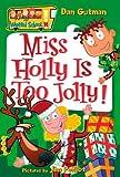 My Weird School #14: Miss Holly Is Too Jolly! (My Weird School, 14)