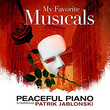 My Favorite Musicals: Peaceful Piano