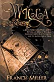 Wicca for beginners: A GUIDE TO BRINGING WICCA MAGIC, RITUALS, AND SPELLS IN YOUR LIFE. DISCOVER THE POWER OF THE MOON AND THE IMPORTANCE OF HERBS