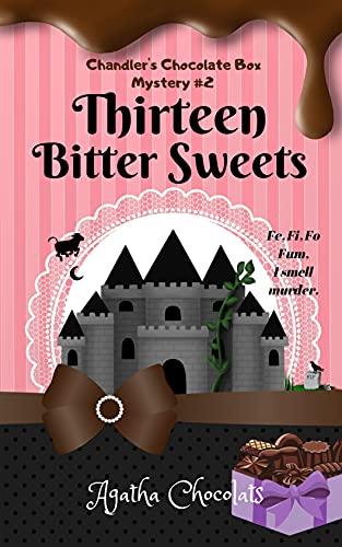 Thirteen Bitter Sweets (Chandler's Chocolate Box Mystery Book 2)