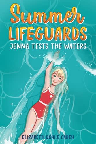 Summer Lifeguards: Jenna Tests the Waters (Summer Lifeguards, 2)