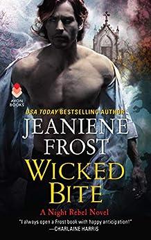 Wicked Bite: A Night Rebel Novel by [Jeaniene Frost]