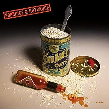 Porridge and Hotsauce