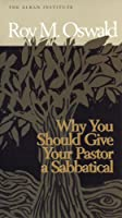 Why You Should Give Your Pastor a Sabbatical