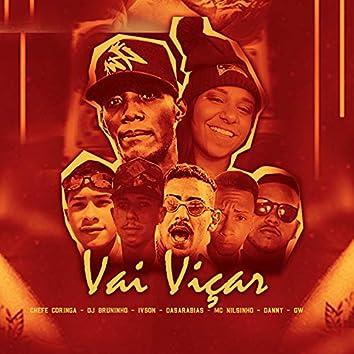 Vai Viçar (feat. Mc Danny, Mc Gw, Dj Bruninho, Mc Ivson, Dasarabias & Mc Nilsinho)