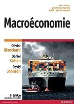 Macroéconomie 6e édition actualisée et enrichie - Livre + eText + plateforme e-learning MyLab | version française d'Olivier Blanchard