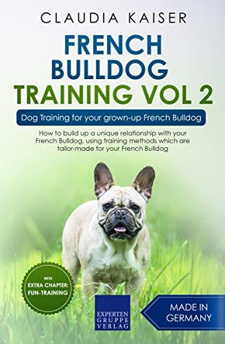French Bulldog Training Vol. 2: Dog Training for your grown-up French Bulldog