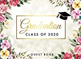 Class of 2020 Graduation Guest Book: Floral Watercolor Cover | Congratulations Graduates Class of 2020 | Graduation Party Guest Book for Guests Sign ... Gift | Congratulatory Wishes Memory Year Book