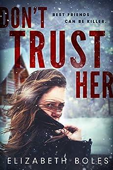 Don't Trust Her by [Elizabeth  Boles ]