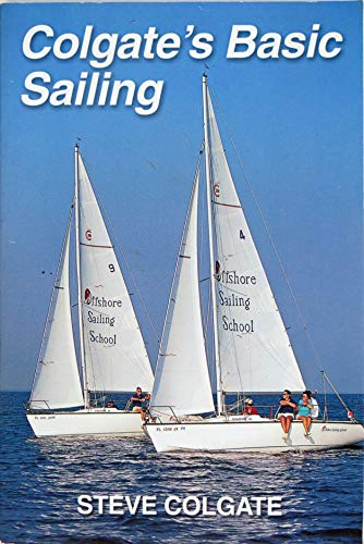 Compare Textbook Prices for Colgate's Basic Sailing  ISBN 9780914747024 by Colgate, Steve