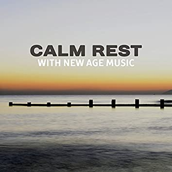 Calm Rest with New Age Music – Easy Listening Sounds, Peaceful Mind & Body, Healing Therapy, Self Relaxation