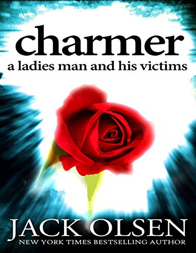 Charmer: A Ladies Man and His Victims