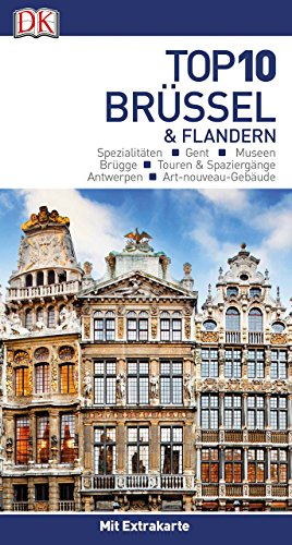 Top 10 Reisefhrer Brssel & Flandern: mit Extra-Karte und kulinarischem Sprachfhrer zum Herausnehmen