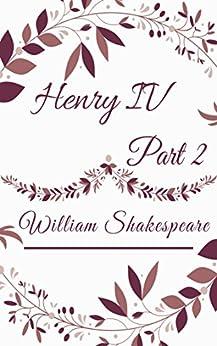 [William Shakespeare]のHENRY IV, PART 2 (English Edition)