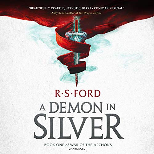 A Demon in Silver: Book One of War of the Archons     The War of the Archons Series, Book 1              Written by:                                                                                                                                 R. S. Ford                               Narrated by:                                                                                                                                 Derek Perkins                      Length: 11 hrs and 29 mins     Not rated yet     Overall 0.0
