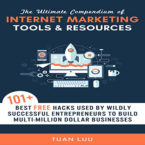 The Ultimate Compendium of Internet Marketing Tools & Resources audiobook cover art