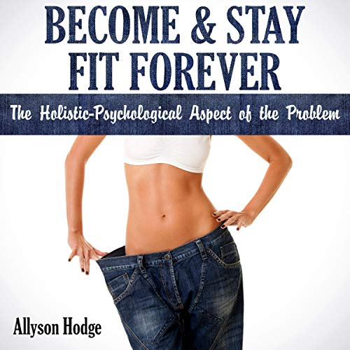 Become & Stay Fit Forever audiobook cover art