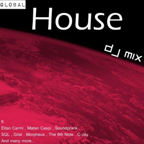 Global House - DJ Mix (Continuous Mix)