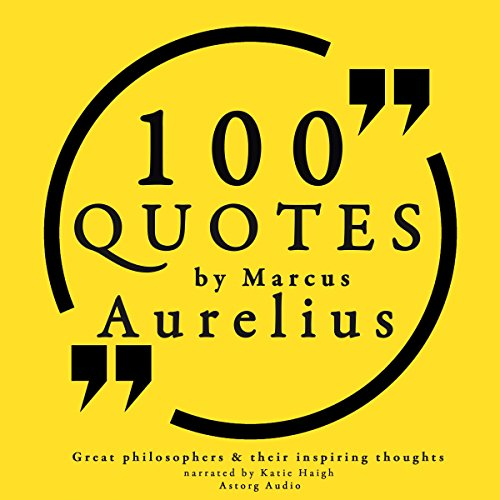 100 Quotes by Marcus Aurelius (Great Philosophers and Their Inspiring Thoughts) audiobook cover art