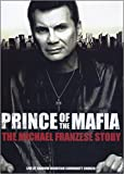 Prince of the Mafia: the Michael Franzese Story