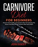 Carnivore Diet for Beginners: Discover the Principles to Get started to Burn Fat Exploiting This Dietetic Plan Based on the Prehistoric Man Eating Habits.