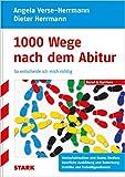 STARK Angela Verse-Herrmann/Dieter Herrmann: 1000 Wege nach dem Abitur - Angela Verse-Herrmann