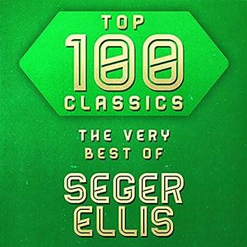 Top 100 Classics - The Very Best of Seger Ellis
