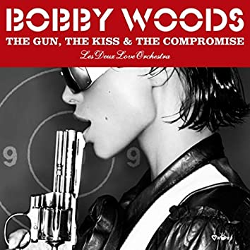 The Gun, the Kiss & the Compromise