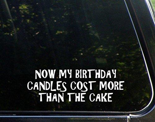 PeteGray Nu Mijn Verjaardag Kaarsen Kosten Meer dan De Cake (8-3/4 x 3) Auto Window Stickers Bumper Decals Grappige Notebook Laptop Truck Stickers Verwijderbaar