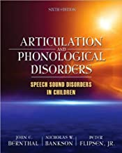 J. E. Bernthal's N.W. Bankson's P. Flipsen' s Articulation and Phonological (Articulation and Phonological Disorders (6th Edition) [Hardcover])2008