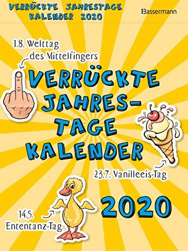 Verrückte Jahrestage Kalender 2020: 14.5. Ententanz-Tag, 23.7. Vanilleeis-Tag, 1.8. Welttag des Mittelfingers. Die witzigsten, erstaunlichsten, sinnlosesten und seltsamsten Jahrestage