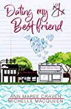 Dating My Best Friend: A Sweet and Clean Romance (Redefining Me Book...