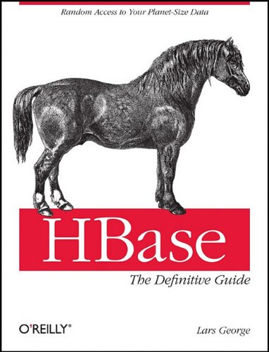 HBase: The Definitive Guide: Random Access to Your Planet-Size Data