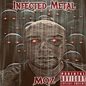 Infected Metal