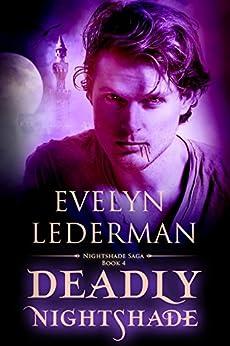 Deadly Nightshade (Nightshade Saga Book 4) by [Evelyn Lederman]