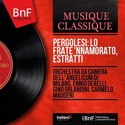 Pergolesi: Lo frate 'nnamorato, estratti (Mono Version)