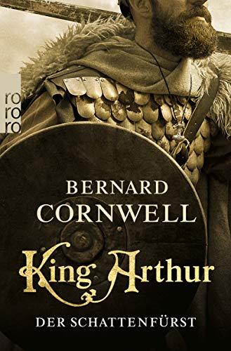 King Arthur: Der Schattenfürst (Die Artus-Chroniken, Band 2)