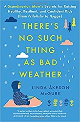 There's No Such Thing as Bad Weather by Linda McGurk