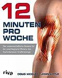 12 Minuten pro Woche: Der wissenschaftliche Beweis für die unschlagbare Effizienz des...