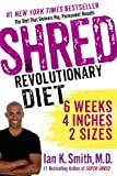 Shred: The Revolutionary Diet: 6 Weeks 4 Inches 2 Sizes...