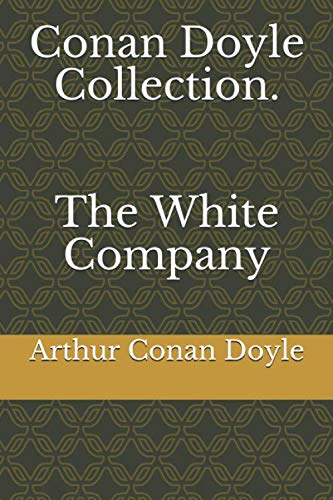 Conan Doyle Collection. The White Company