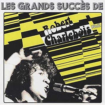 Les grands succès de Robert Charlebois (Vol. 2)