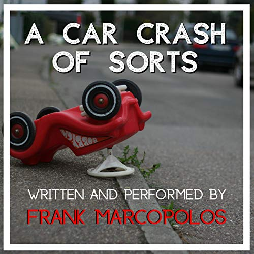 A Car Crash of Sorts audiobook cover art