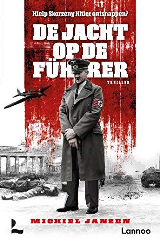 De jacht op de Führer (Dutch Edition)