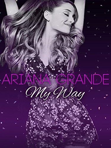 Ariana Grande: My Way [OV]
